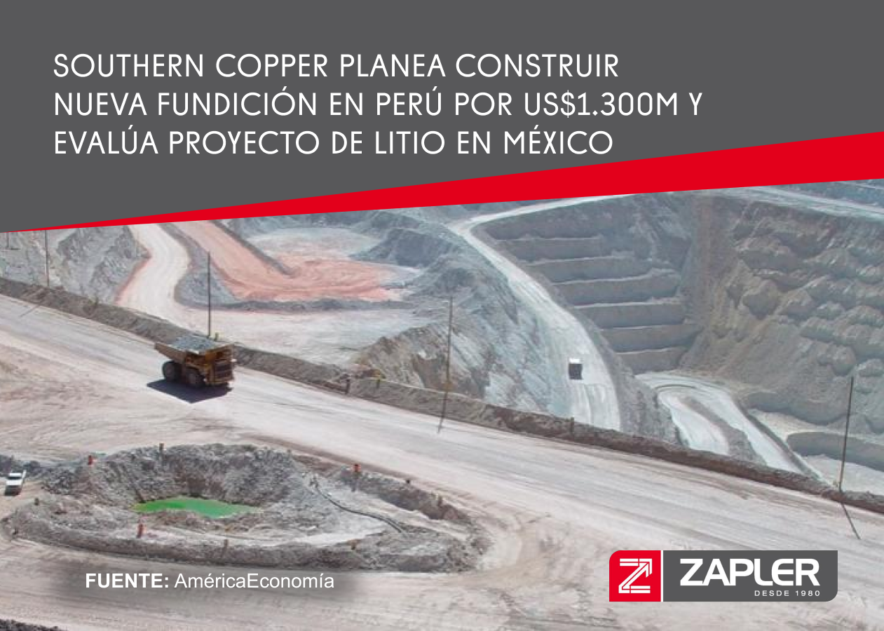 Southern Copper planea construir nueva fundición en Perú por US$1.300M y evalúa proyecto de litio en